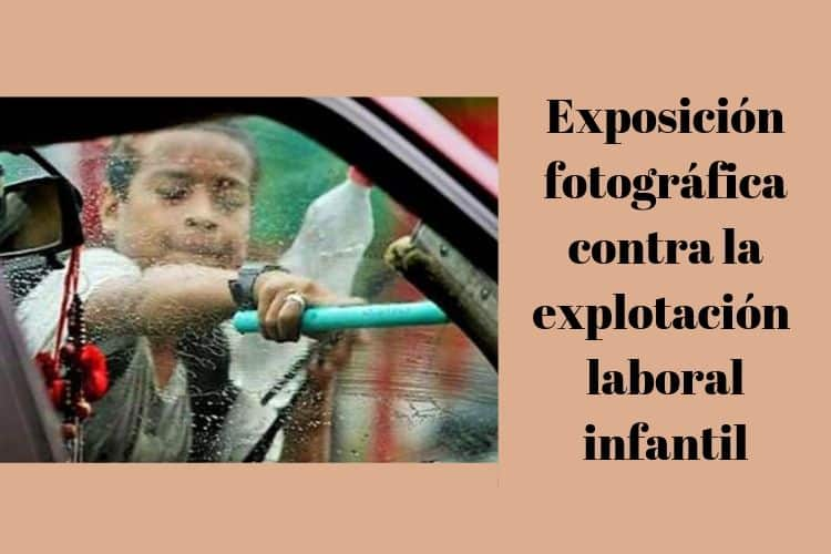 Exposición contra la explotación laboral infantil